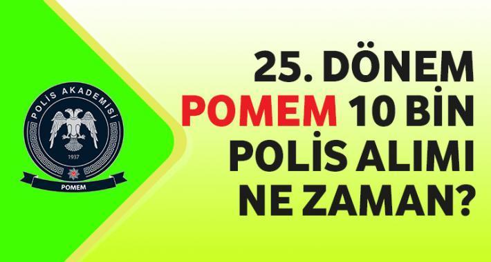 25. Dönem POMEM 10 Bin Polis Alımı