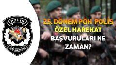 25. Dönem PÖH – Polis Özel Harekat Başvuruları Ne Zaman?