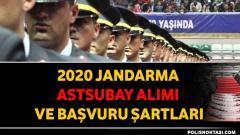 2020 – Jandarma Astsubay Alımı ve Başvuru Şartları