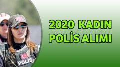 2020 – Kadın Polis Alımı