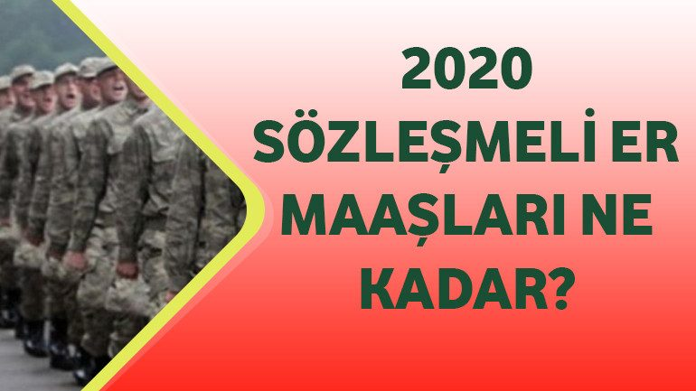 2020 Sözleşmeli Er Maaşları Ne Kadar?