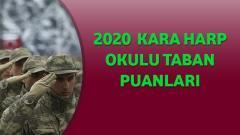 2020 – Kara Harp Okulu Taban Puanları