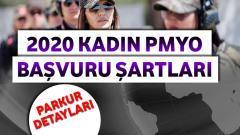 2020 Kadın PMYO Başvuru Şartları ve Parkuru