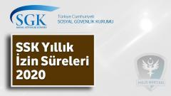 SSK Yıllık İzin Süreleri 2020