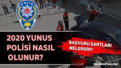 2020 Yunus Polisi Nasıl Olunur, Başvuru Şartları Nelerdir?