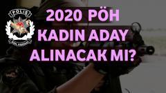 2020 – PÖH Bayan Aday Alınacak Mı?