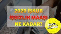 2020 İŞKUR İşsizlik Maaşı Ne Kadar?