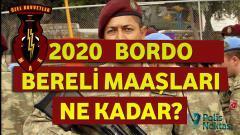 2020 – Bordo Bereli Maaşları Ne Kadar?