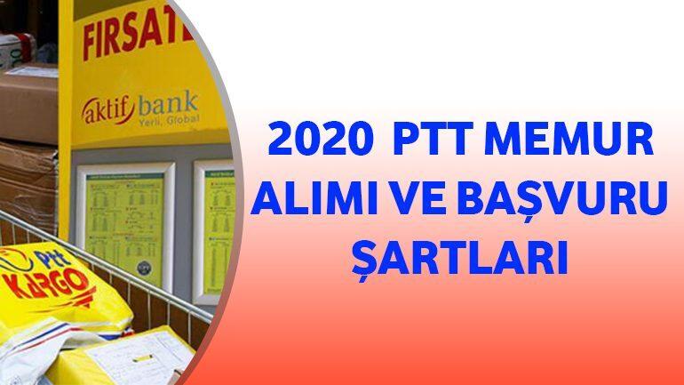 2020 – PTT Memur Alımı ve Başvuru Şartları